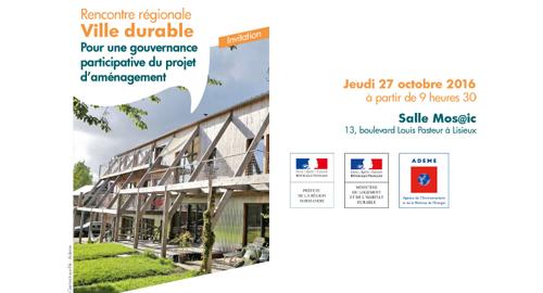 Rencontre régionale ville durable : pour une gouvernance participative du projet d'aménagement - 27 octobre - Lisieux