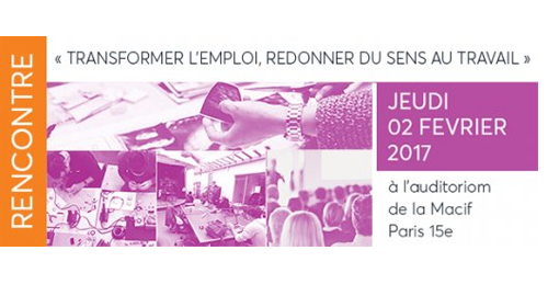 Rencontre « Transformer l'emploi, redonner du sens au travail » - 2 février – Paris