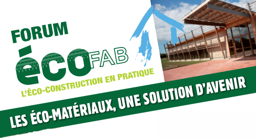 """Forum ecofab """"les éco-matériaux: une solution d'avenir"""" - 14 mai - Le Dézert"""