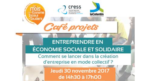 """Café projets """"Entreprendre en ESS : comment se lancer dans la création d'entreprise en mode collectif ? """" - 30 novembre"""