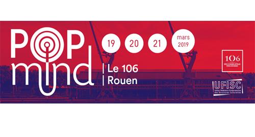 4ème édition de POP MIND du 19 au 21 mars - Rouen